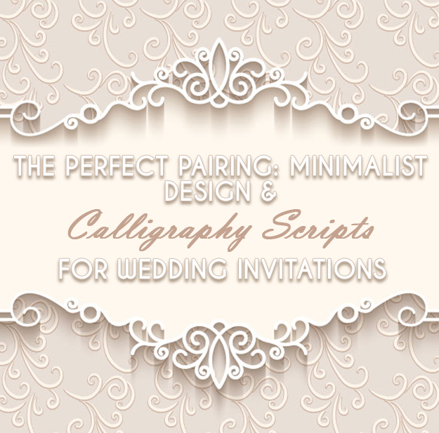 MINIMALIST DESIGN AND CALLIGRAPHY SCRIPTS FOR WEDDING INVITATIONS