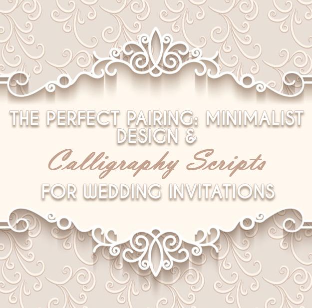 MINIMALIST DESIGN AND CALLIGRAPHY SCRIPTS FOR WEDDING INVITATIONS